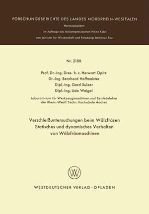 Verschleiuntersuchungen beim Walzfrasen Statisches und dynamisches Verhalten von Walzfrasmaschinen af Herwart Opitz, Udo Weigel, Bernhard Hoffmeister