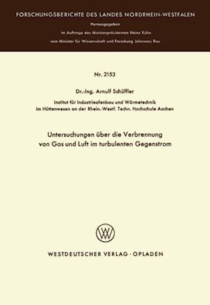 Untersuchungen uber die Verbrennung von Gas und Luft im turbulenten Gegenstrom af Arnulf Schuffler