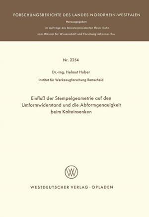 Einflu der Stempelgeometrie auf den Umformwiderstand und die Abformgenauigkeit beim Kalteinsenken af Helmut Huber