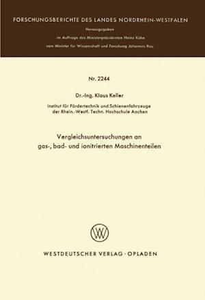 'Vergleichsuntersuchungen an gas-, bad- und ionitrierten Maschinenteilen' af Klaus Keller