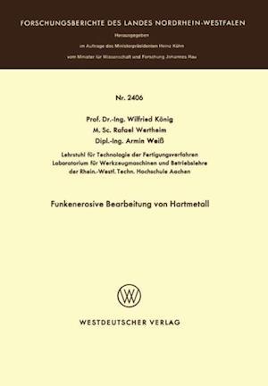 Funkenerosive Bearbeitung von Hartmetall af Wilfried Konig