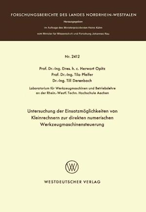 Untersuchung der Einsatzmoglichkeiten von Kleinrechnern zur direkten numerischen Werkzeugmaschinensteuerung af Herwart Opitz