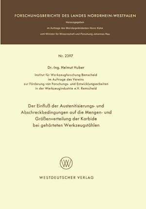 Der Einflu der Austenitisierungs- und Abschreckbedingungen auf die Mengen- und Groenverteilung der Karbide bei geharteten Werkzeugstahlen af Helmut Huber
