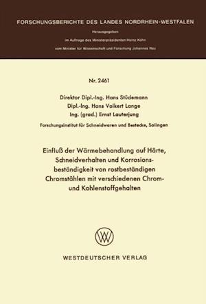 Einflu der Warmebehandlung auf Harte, Schneidverhalten und Korrosionsbestandigkeit von rostbestandigen Chromstahlen mit verschiedenen Chrom- und Kohlenstoffgehalten af Hans Studemann