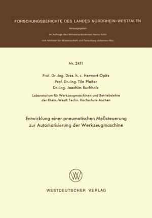 Entwicklung einer pneumatischen Mesteuerung zur Automatisierung der Werkzeugmaschine af Herwart Opitz
