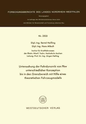 Untersuchung der Fahrdynamik von Pkw unterschiedlicher Konzeption bis in den Grenzbereich mit Hilfe eines theoretischen Fahrzeugmodells af Bernd Heiing