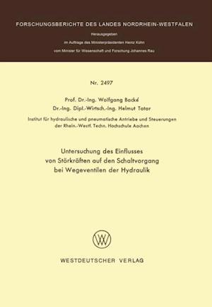Untersuchung des Einflusses von Storkraften auf den Schaltvorgang bei Wegeventilen der Hydraulik af Wolfgang Backe