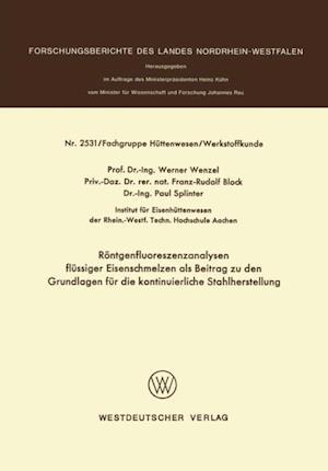 Rontgenfluoreszenzanalysen flussiger Eisenschmelzen als Beitrag zu den Grundlagen fur die kontinuierliche Stahlherstellung af Werner Wenzel
