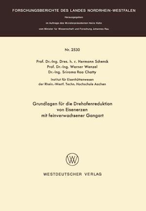 Grundlagen fur die Drehofenreduktion von Eisenerzen mit feinverwachsener Gangart af Hermann Schenck