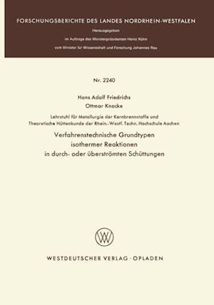 Verfahrenstechnische Grundtypen isothermer Reaktionen in durch- oder uberstromten Schuttungen af Hans Adolf Friedrichs