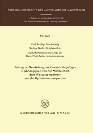 Beitrag zur Beurteilung des Zementsteingefuges in Abhangigkeit von der Mahlfeinheit dem Wasserzementwert und der Hydratationstemperatur af Udo Ludwig