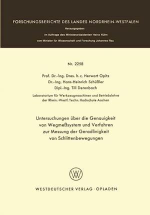Untersuchungen uber die Genauigkeit von Wegmesystemen und Verfahren zur Messung der Geradlinigkeit von Schlittenbewegungen af Herwart Opitz