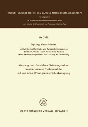 Messung der raumlichen Stromungsfelder in einer axialen Turbinenstufe mit und ohne Wandgrenzschichtabsaugung af Heinz Prumper