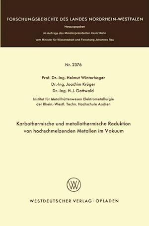 Karbothermische und metallothermische Reduktion von hochschmelzenden Metallen im Vakuum af Helmut Winterhager