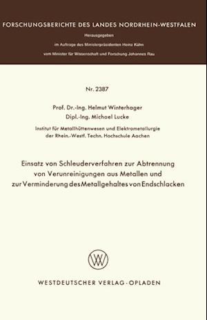 Einsatz von Schleuderverfahren zur Abtrennung von Verunreinigungen aus Metallen und zur Verminderung des Metallgehaltes von Endschlacken af Helmut Winterhager