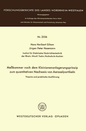 Mekammer nach dem Kleinionenanlagerungsprinzip zum quantitativen Nachweis von Aerosolpartikeln Theorie und praktische Ausfuhrung af Hans Heribert Gilson
