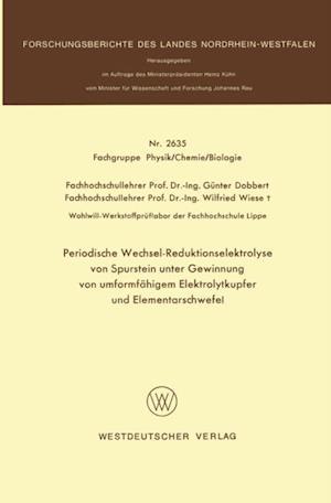 Periodische Wechsel-Reduktionselektrolyse von Spurstein unter Gewinnung von umformfahigem Elektrolytkupfer und Elementarschwefel af Gunter Dobbert