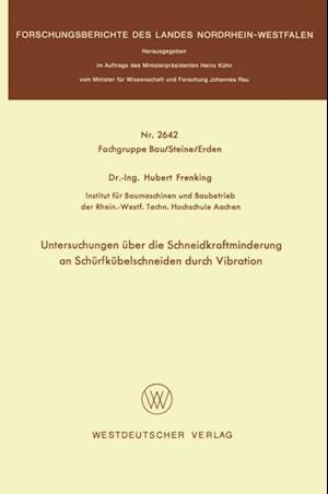 Untersuchungen uber die Schneidkraftminderung an Schurfkubelschneiden durch Vibration af Hubert Frenking