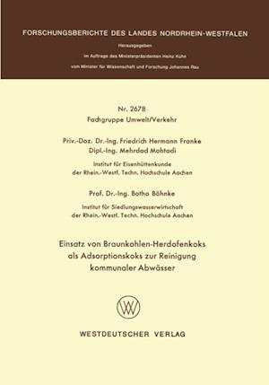 Einsatz von Braunkohlen-Herdofenkoks als Adsorptionskoks zur Reinigung kommunaler Abwasser af Friedrich Hermann Franke