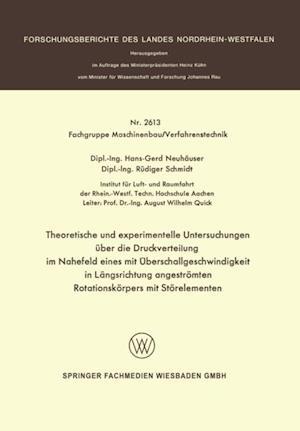 Theoretische und experimentelle Untersuchungen uber die Druckverteilung im Nahefeld eines mit Uberschallgeschwindigkeit in Langsrichtung angestromten Rotationskorpers mit Storelementen af Hans-Gerd Neuhauser