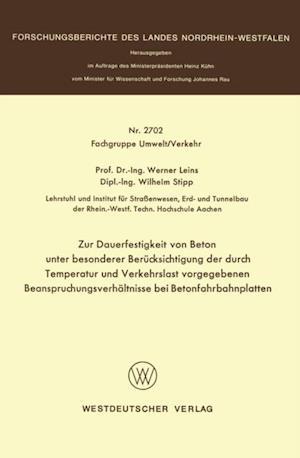Zur Dauerfestigkeit von Beton unter besonderer Berucksichtigung der durch Temperatur und Verkehrslast vorgegebenen Beanspruchungsverhaltnisse bei Betonfahrbahnplatten af Werner Leins