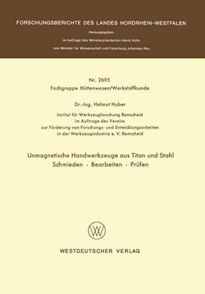 Unmagnetische Handwerkzeuge aus Titan und Stahl Schmieden - Bearbeiten - Prufen af Helmut Huber