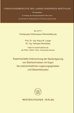 Experimentelle Untersuchung der Spulentgasung von Stahlschmelzen mit Argon bei unterschiedlichen Legierungsgehalten und Gesamtdrucken af Klaus W. Lange