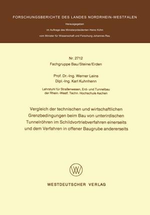 Vergleich der technischen und wirtschaftlichen Grenzbedingungen beim Bau von unterirdischen Tunnelrohren im Schildvortriebverfahren einerseits und dem Verfahren in offener Baugrube andererseits af Werner Leins