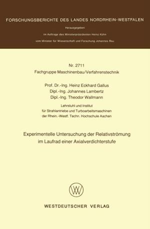 Experimentelle Untersuchung der Relativstromung im Laufrad einer Axialverdichterstufe af Heinz Gallus