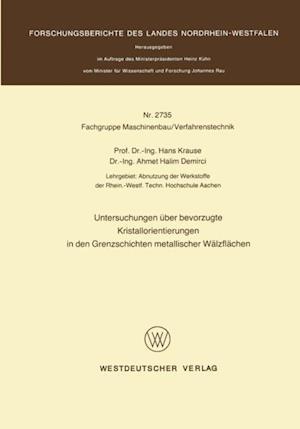Untersuchungen uber bevorzugte Kristallorientierungen in den Grenzschichten metallischer Walzflachen af Hans Krause