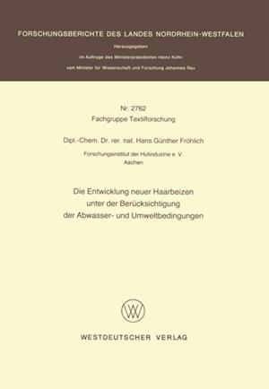 Die Entwicklung neuer Haarbeizen unter der Berucksichtigung der Abwasser- und Umweltbedingungen af Hans Gunther Frohlich
