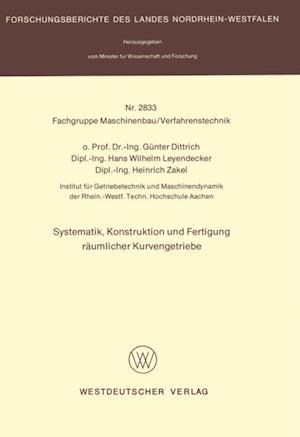 Systematik, Konstruktion und Fertigung raumlicher Kurvengetriebe af Gunter Dittrich