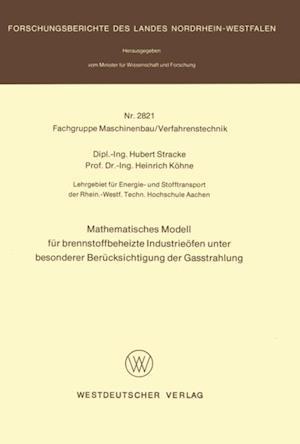 Mathematisches Modell fur brennstoffbeheizte Industrieofen unter besonderer Berucksichtigung der Gasstrahlung af Hubert Stracke