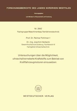 Untersuchungen uber die Moglichkeit, ultraschallvernebelte Kraftstoffe zum Betrieb von Kraftfahrzeugmotoren einzusetzen af Reimar Pohlman
