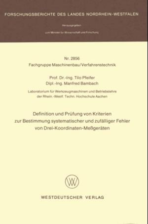 Definition und Prufung von Kriterien zur Bestimmung systematischer und zufalliger Fehler von Drei-Koordinaten-Megeraten af Tilo Pfeifer