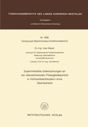 Experimentelle Untersuchungen an der uberstromenden Flussigkeitsschicht in Vollmantelschleudern ohne Uberlaufrand af Uwe Meyer
