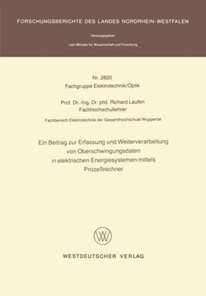 Ein Beitrag zur Erfassung und Weiterverarbeitung von Oberschwingungsdaten in elektrischen Energiesystemen mittels Prozerechner af Richard Laufen