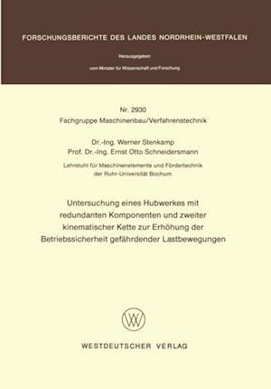 Untersuchung eines Hubwerkes mit redundanten Komponenten und zweiter kinematischer Kette zur Erhohung der Betriebssicherheit gefahrdender Lastbewegungen af Werner Stenkamp