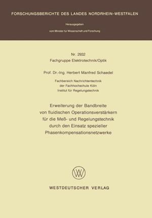 Erweiterung der Bandbreite von fluidischen Operationsverstarkern fur die Me- und Regelungstechnik durch den Einsatz spezieller Phasenkompensationsnetzwerke af Herbert M. Schaedel