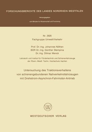 Untersuchung des Traktionsverhaltens von schienengebundenen Nahverkehrsfahrzeugen mit Drehstrom-Asynchron-Fahrmotor-Antrieb af Johannes Nothen