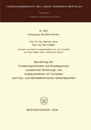 Beurteilung der Einsatzmoglichkeiten und Einsatzgrenzen neuzeitlicher Sicherungs- und Ausbauverfahren im Tunnelbau nach bau- und betriebstechnischen Gesichtspunkten af Werner Leins