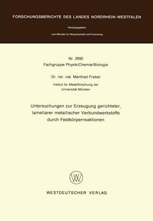 Untersuchungen zur Erzeugung gerichteter lamellarer metallischer Verbundwerkstoffe durch Festkorperreaktionen af Manfred Frebel