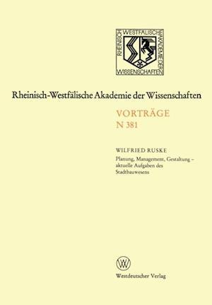 Planung, Management, Gestaltung - aktuelle Aufgaben des Stadtbauwesens af Wilfried Ruske