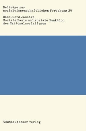 Soziale Basis und soziale Funktion des Nationalsozialismus af Hans-Gerd Jaschke