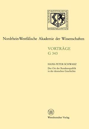 Der Ort der Bundesrepublik in der deutschen Geschichte af Hans-Peter Schwarz