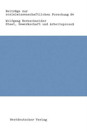Staat, Gewerkschaft und Arbeitsproze af Wolfgang Bernschneider
