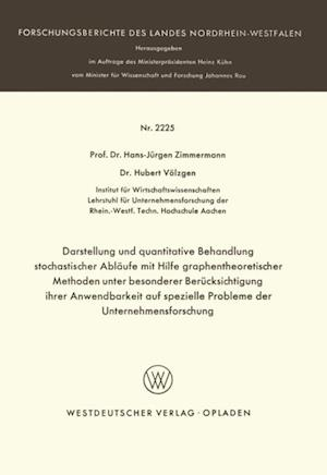 Darstellung und quantitative Behandlung stochastischer Ablaufe mit Hilfe graphentheoretischer Methoden unter besonderer Berucksichtigung ihrer Anwendbarkeit auf spezielle Probleme der Unternehmensforschung af Hans-Jurgen Zimmermann
