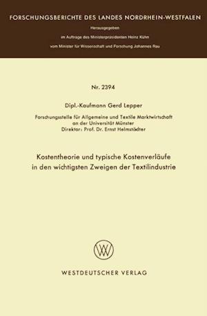 Kostentheorie und typische Kostenverlaufe in den wichtigsten Zweigen der Textilindustrie af Gerd Lepper