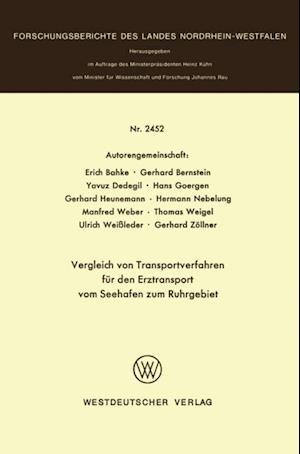 Vergleich von Transportverfahren fur den Erztransport vom Seehafen zum Ruhrgebiet af Erich Bahke, Manfred Weber, Gerhard Bernstein