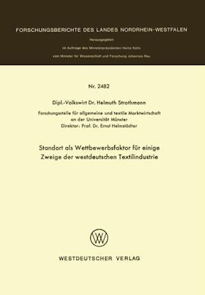 Standort als Wettbewerbsfaktor fur einige Zweige der westdeutschen Textilindustrie af Helmuth Strothmann
